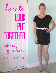 How To Look Put Together When You Have 5 Minutes SheJustGlows.com