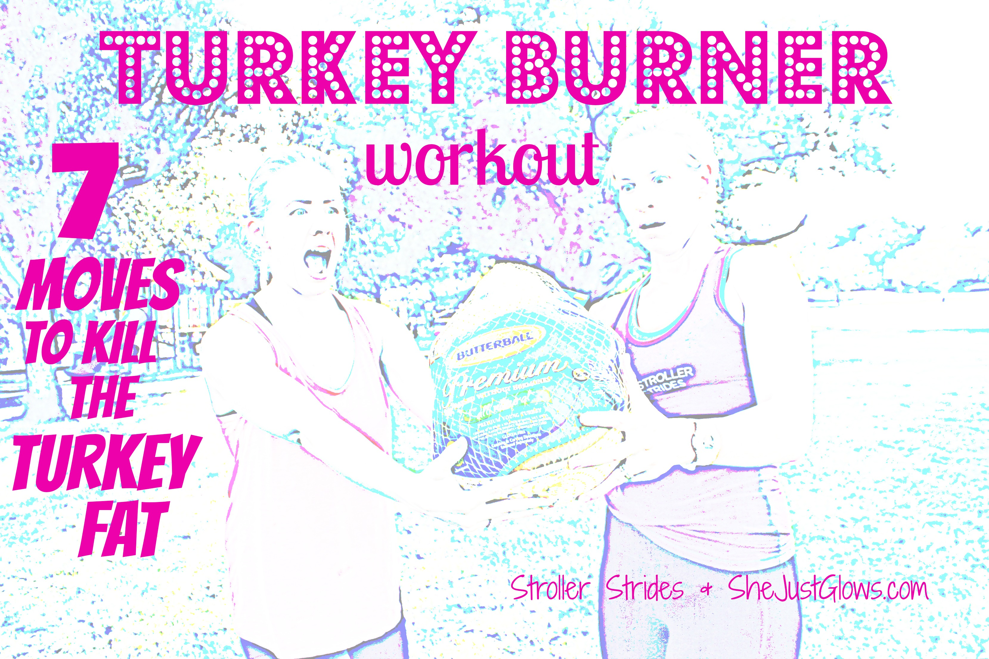 Top 7 Moves to Burn the Turkey Fat! SheJustGlows.com