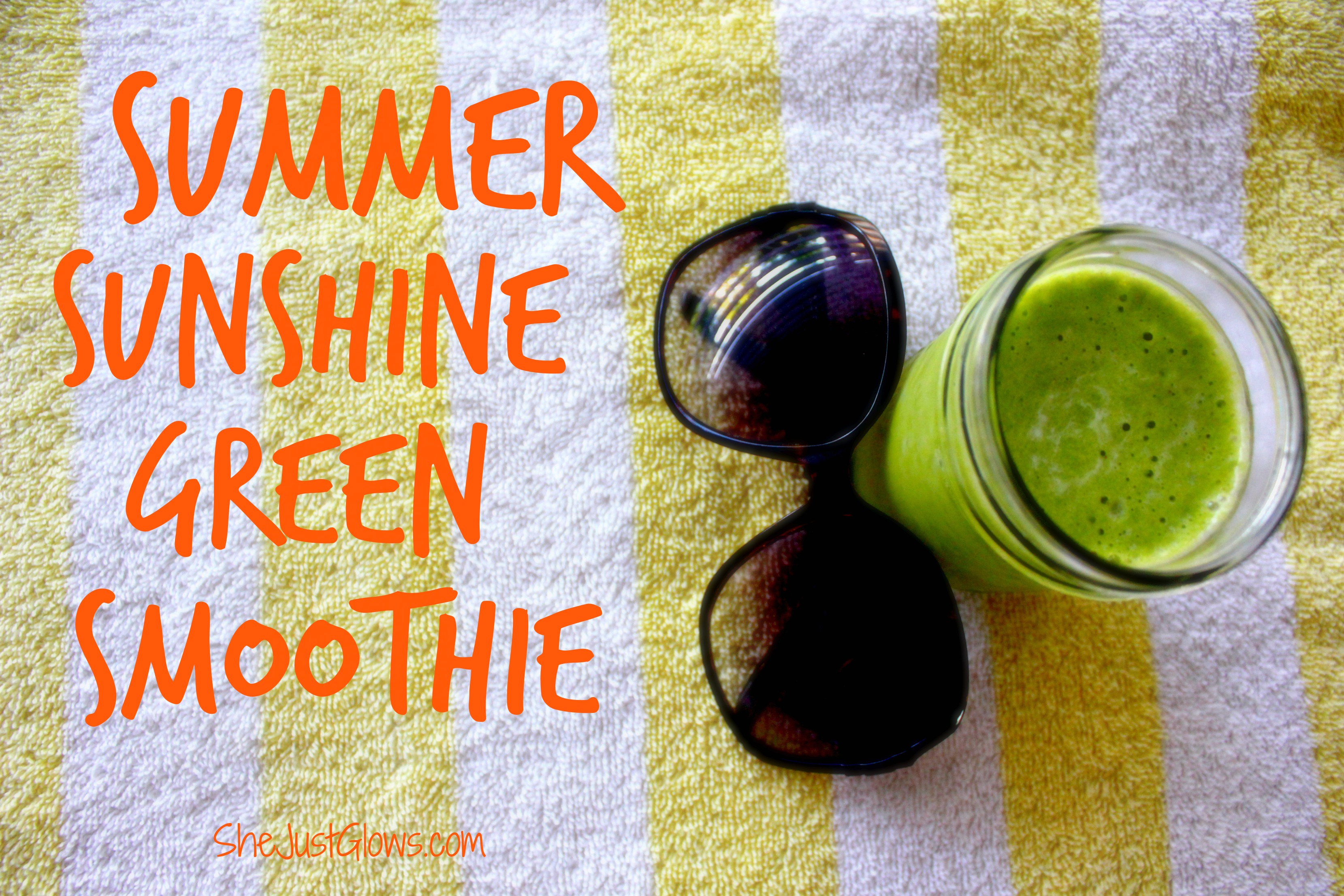 Summer Sunshine Green Smoothie SheJustGlows.com