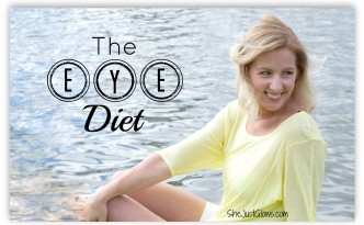 The Eye Diet SheJustGlows.com