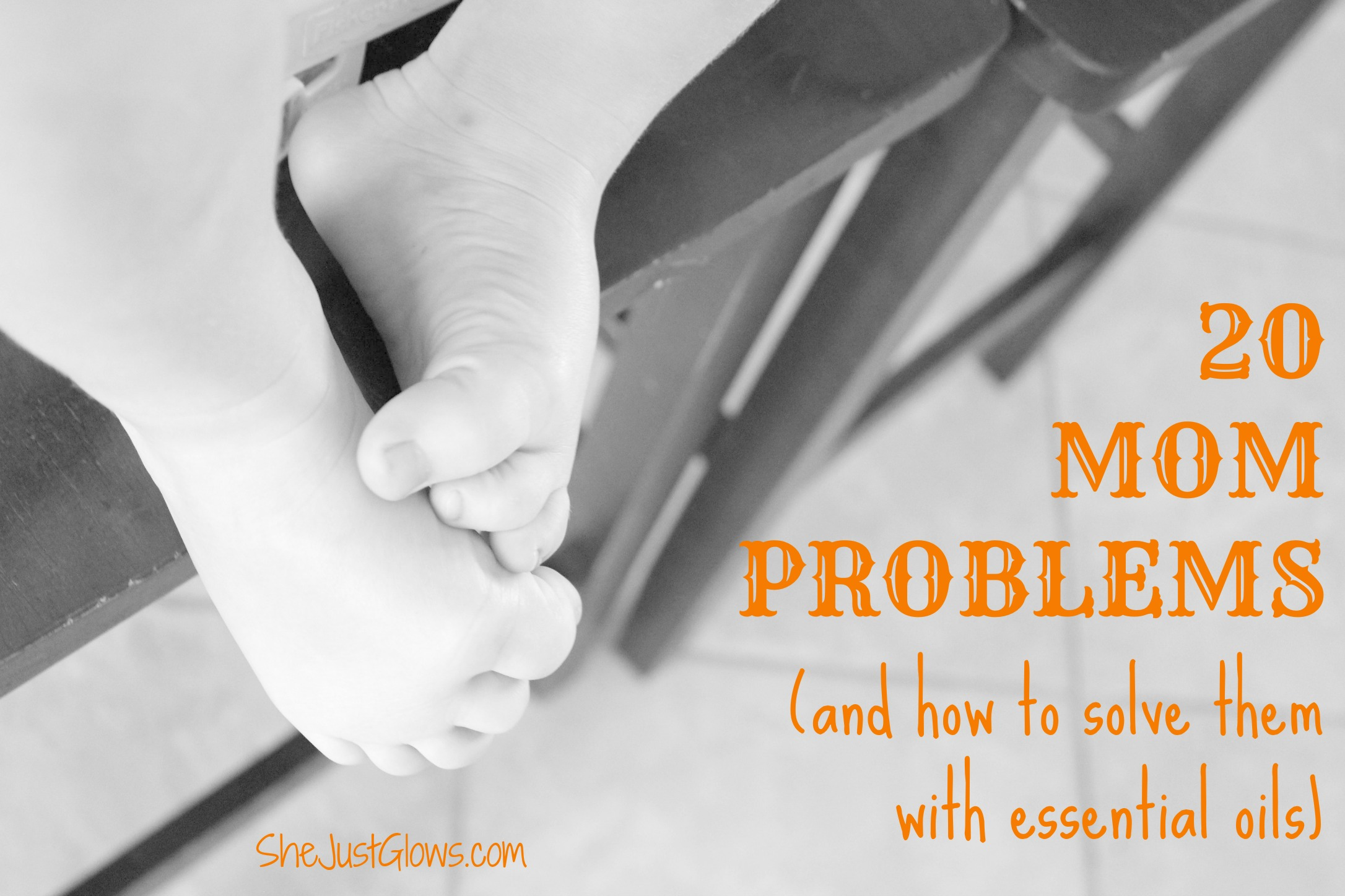 20 Mom Problems and How to Solve Them With Essential Oils SheJustGlows.com