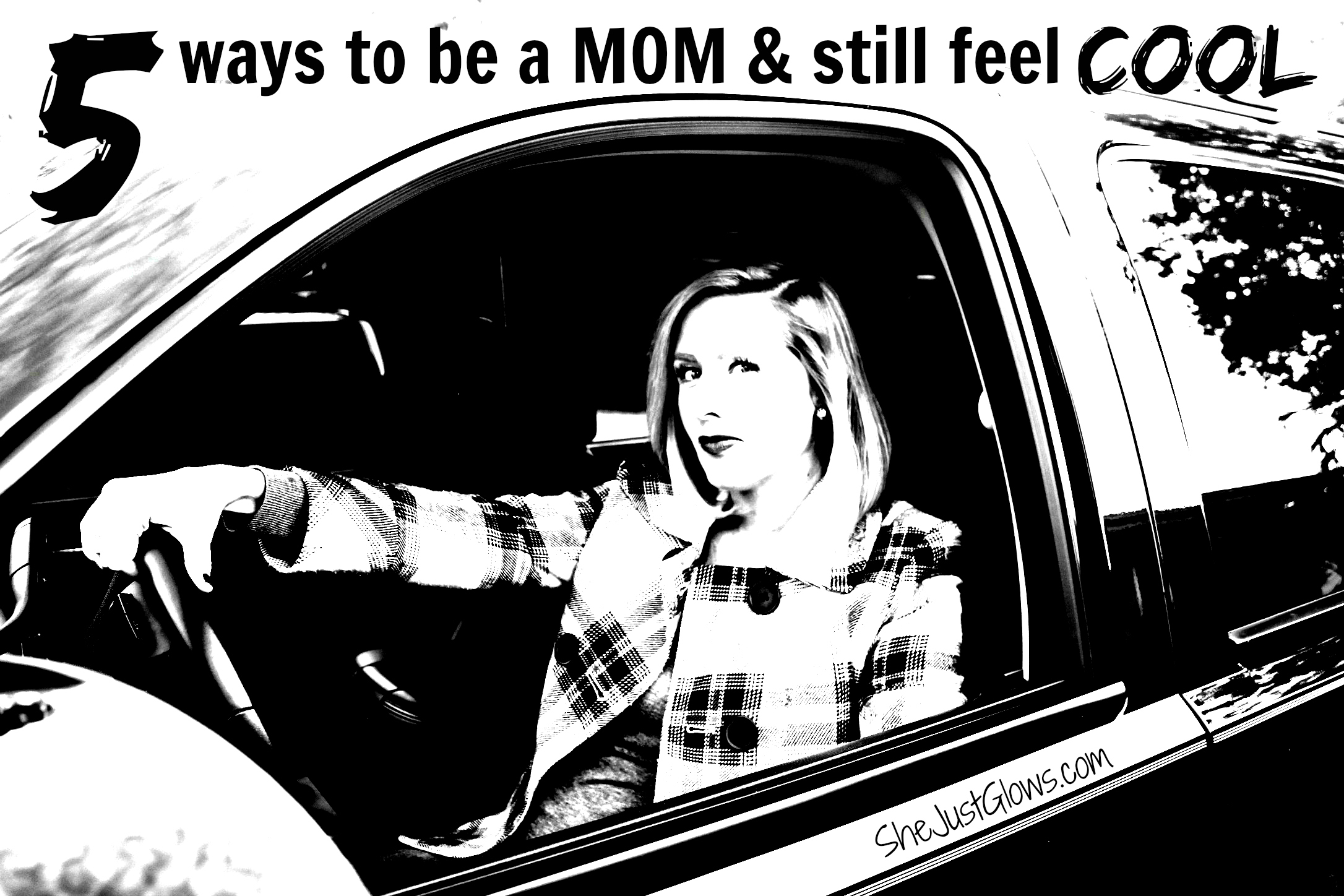 5 Ways to Be a Mom and Still Feel Cool SheJustGlows.com