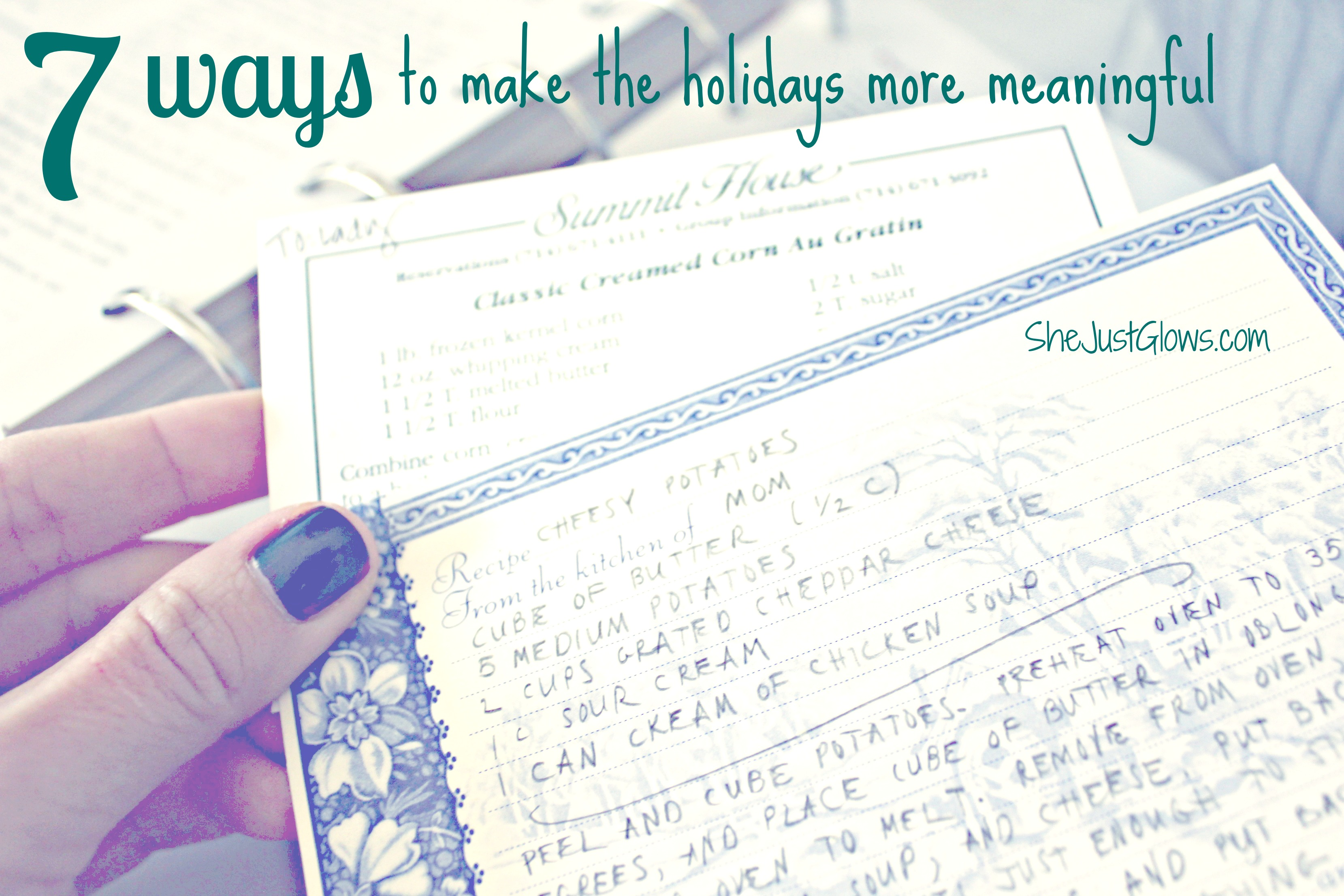 7 Ways to Make the Holidays More Meaningful SheJustGlows.com