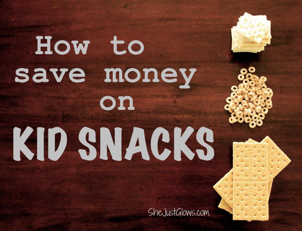 How to Save Money on Kid Snacks SheJustGlows.com