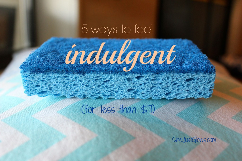 5 Things That Make Me Feel Indulgent (Under $7) SheJustGlows.com