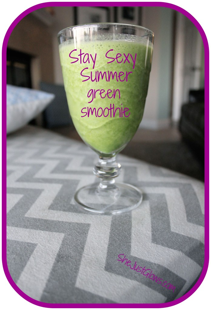 Stay Sexy Summer green smoothie