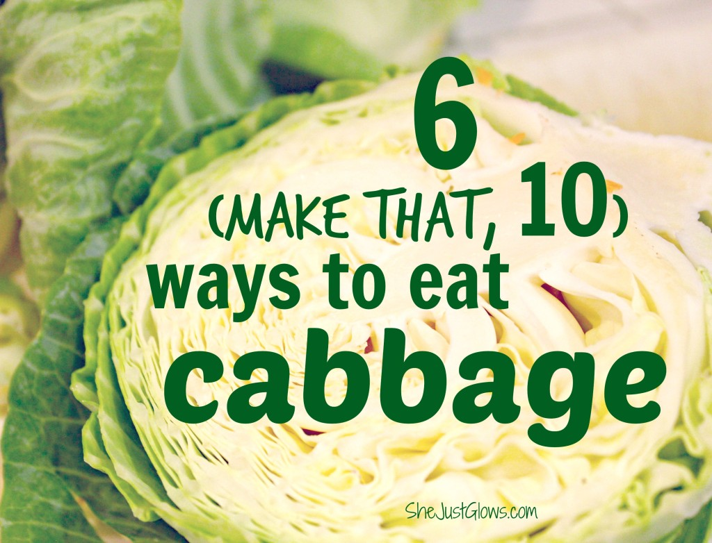 10 Ways to Eat Cabbage SheJustGlows.com