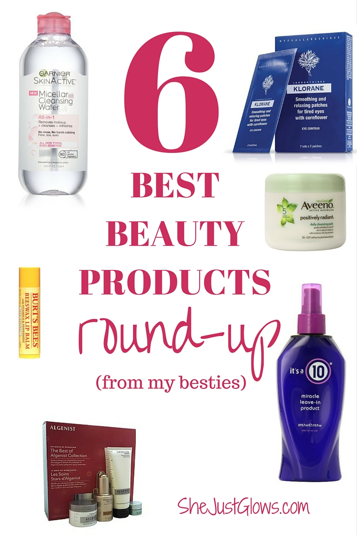 6 Best Beauty Products Round-Up SheJustGlows.com